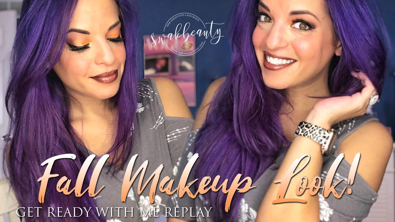 GRWM Replay – Fall Makeup Look!